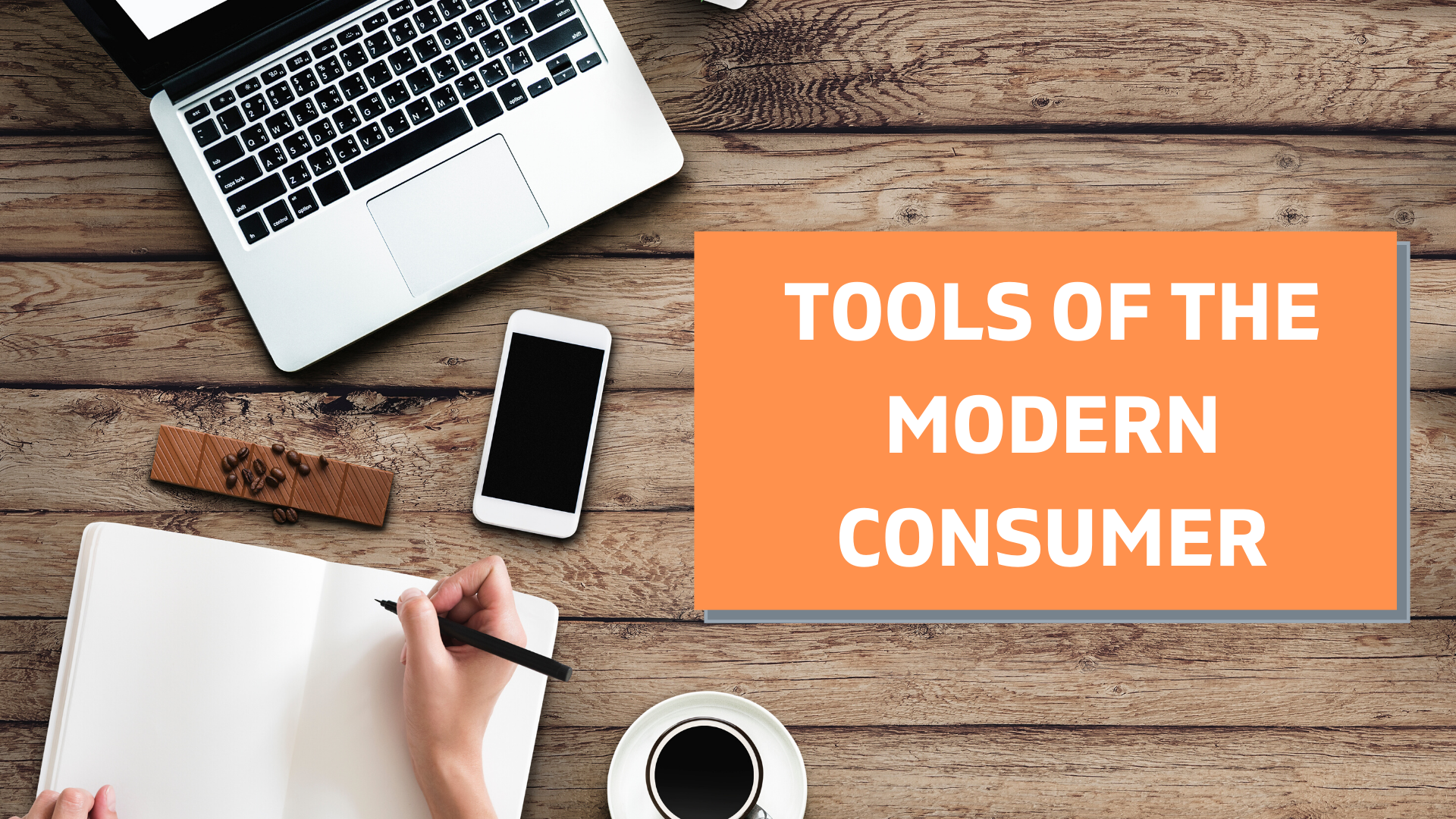 Tools of the Modern Consumer